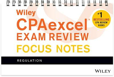 Wiley Cpaexcel Exam Review January 2017 Focus Notes: Regulation - Wiley