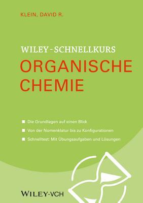 Wiley Schnellkurs Organische Chemie Grundlagen - Klein, David R.