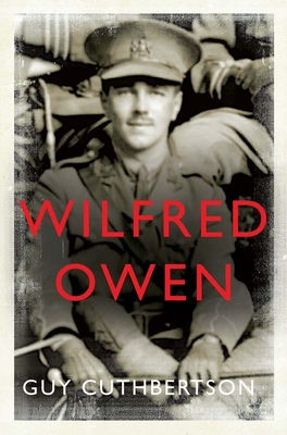 Wilfred Owen - Cuthbertson, Guy