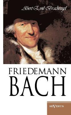 Wilhelm Friedemann Bach - Brachvogel, Albert Emil