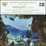 Wilhelm Peterson-Berger: Arnljot [Highlights]