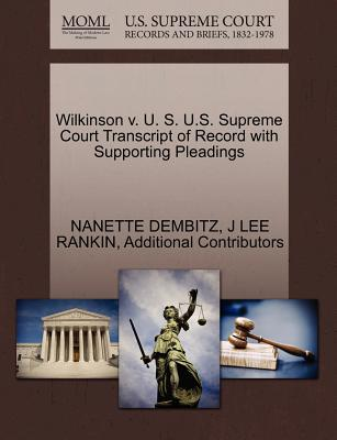 Wilkinson V. U. S. U.S. Supreme Court Transcript of Record with Supporting Pleadings - Dembitz, Nanette, and Rankin, J Lee, and Additional Contributors