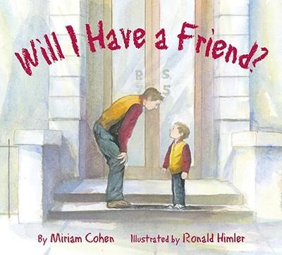 Will I Have a Friend? - Cohen, Miriam