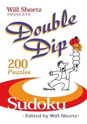 Will Shortz Presents Double Dip Sudoku: 200 Medium Puzzles - Shortz, Will (Editor)