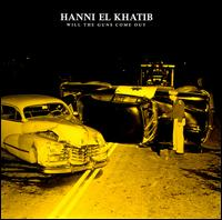 Will the Guns Come Out - Hanni El Khatib