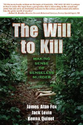 Will to Kill: Explaining Senseless Murder - Fox, James A, PH.D., and Levin, Jack, Professor, PH.D.