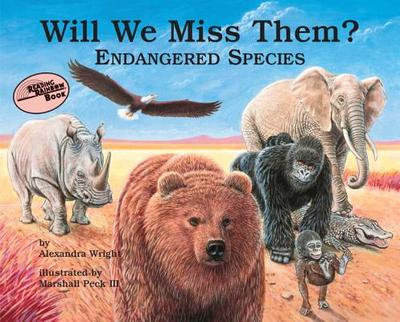 Will We Miss Them: Endangered Species - Wright, Alexandra