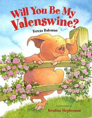 Will You Be My Valenswine? - Bateman, Teresa