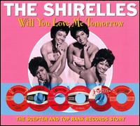 Will You Love Me Tomorrow [Not Now] - The Shirelles