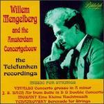 Willem Mengelberg Conducts String Music: The Telefunken Recordings