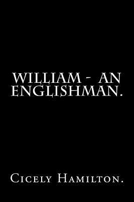 William - An Englishman. - Hamilton, Cicely