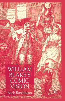 William Blake's Comic Vision - Rawlinson, N