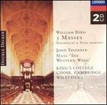 "William Byrd: 3 Masses; Magnificat & Nunc dimittis; John Taverner: Mass ""The Western Wind"""