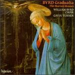 William Byrd: Gradualia; The Marian Masses