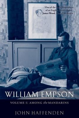 William Empson: Among the Mandarins - Haffenden, John