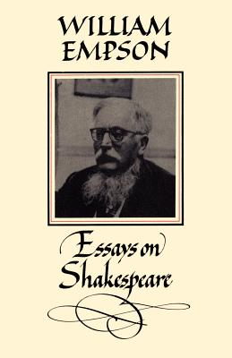 William Empson: Essays on Shakespeare - Empson, William, and Pirie, David B. (Editor)