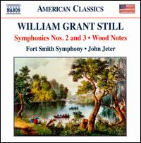 William Grant Still: Symphonies Nos. 2 & 3; Wood Notes - Fort Smith Symphony; John Jeter (conductor)