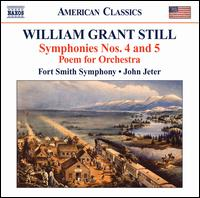 William Grant Still: Symphonies Nos. 4 & 5; Poem for Orchestra - Fort Smith Symphony; John Jeter (conductor)