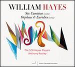 William Hayes: Six Cantatas; Orpheus & Euridice