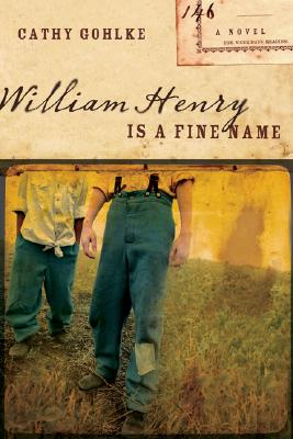 William Henry Is a Fine Name - Gohlke, Cathy