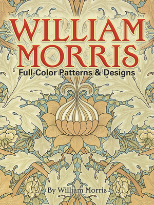 William Morris Full-Color Patterns and Designs - Morris, William, and Vallance, Aymer (Photographer)
