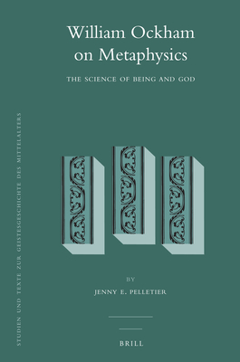 William Ockham on Metaphysics: The Science of Being and God - Pelletier, Jenny