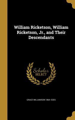 William Ricketson, William Ricketson, Jr., and Their Descendants - Edes, Grace Williamson 1864-