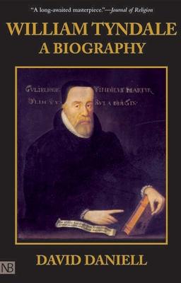 William Tyndale: A Biography - Daniell, David