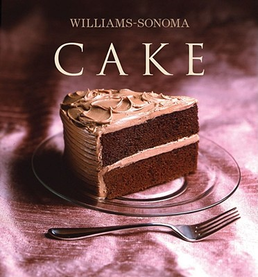 Williams-Sonoma Collection: Cake - Gage, Fran, and Barnhurst, Noel (Photographer)