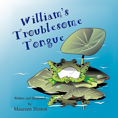 William's Troublesome Tongue - Hinton, Maureen