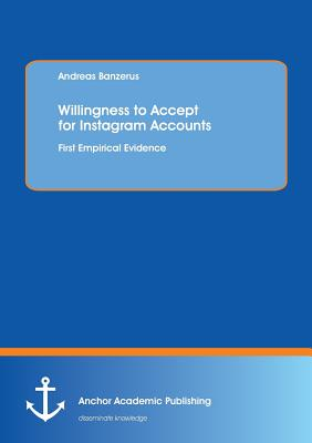 Willingness to Accept for Instagram Accounts. First Empirical Evidence - Banzerus, Andreas