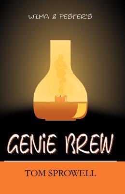 Wilma & Pester's Genie Brew - Sprowell, Tom
