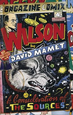 Wilson: A Consideration of the Sources - Mamet, David, Professor