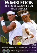Wimbledon: The 2008 Men's Final - Nadal vs. Federer