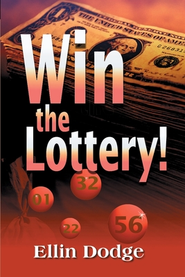 Win the Lottery!: How to Pick Your Personal Lucky Numbers - Dodge, Ellin