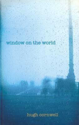 Window on the World - Cornwell, Hugh