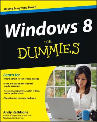 Windows 8 For Dummies - Rathbone