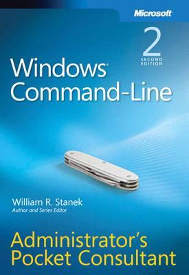 Windows Command-Line Administrator's Pocket Consultant - Stanek, William R