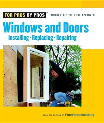 Windows & Doors: Installing, Repairing, Replacing - Fine Homebuilding