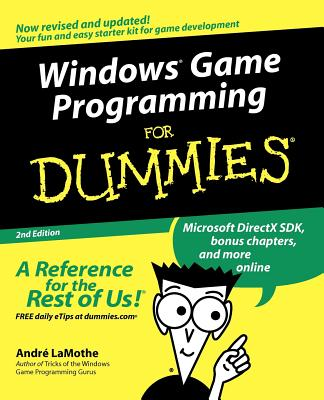 Windows Game Programming for Dummies - Lamothe, Andr&#233, and Tennant, Rich (Illustrator), and Smith, Steve (Foreword by)