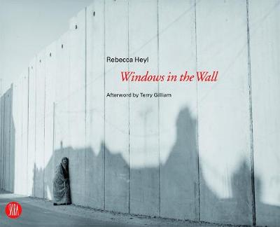 Windows in the Wall - Heyl, Rebecca, and Gillian, Terry (Afterword by)