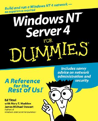Windows NT Server 4 for Dummies - Tittel, Ed, and Madden, Mary T, and Stewart, James M