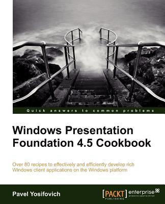 Windows Presentation Foundation 4.5 Cookbook - Yosifovich, Pavel