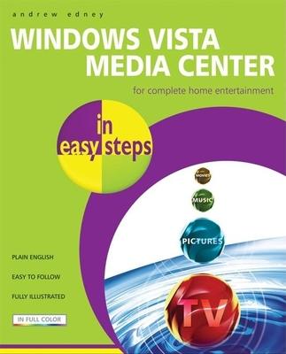 Windows Vista Media Center in Easy Steps - Edney, Andrew