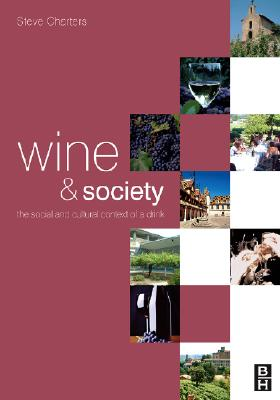 Wine and Society: The Social and Cultural Context of a Drink - Charters, Steve