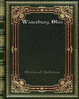 Winesburg. Ohio - Anderson, Sherwood