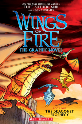Wings of Fire Graphic Novel #1: The Dragonet Prophecy - Sutherland, Tui T.