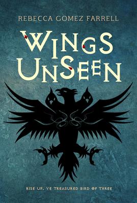 Wings Unseen - Farrell, Rebecca Gomez