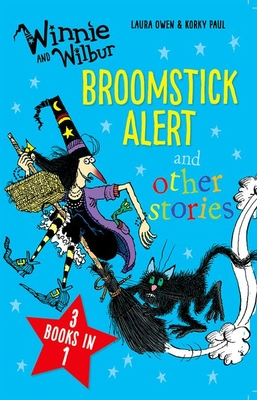 Winnie and Wilbur: Broomstick Alert and other stories: 3 books in 1 - Owen, Laura