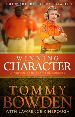 Winning Character: A Proven Game Plan for Success - Bowden, Tommy, and Kimbrough, Lawrence